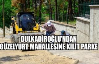 Dulkadiroğlu'ndan Güzelyurt Mahallesine Kilit...