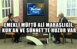 Emekli Müftü Ali Maraşlıgil:Kur'an ve Sünnet'te...