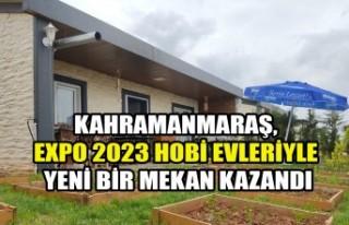 Kahramanmaraş, Expo 2023 Hobi Evleriyle Yeni Bir...