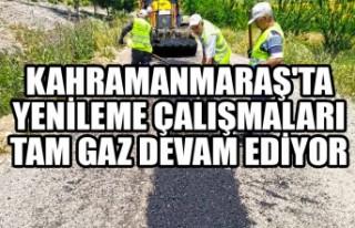 Kahramanmaraş'ta Yenileme Çalışmaları Tam...