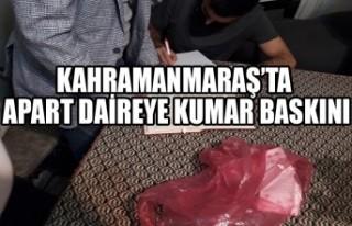 Kahramanmaraş'ta Apart Daireye Kumar Baskını