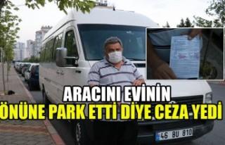 Kahramanmaraş'ta Aracını Evinin Önüne Park...