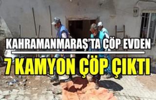 Kahramanmaraş'ta Çöp Evden 7 Kamyon Çöp Çıktı