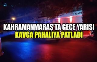Kahramanmaraş'ta Gece Yarısı Kavga Pahalıya...