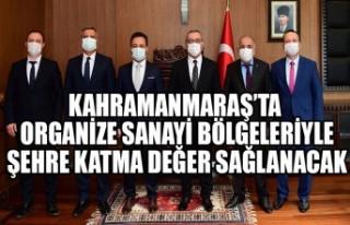 Kahramanmaraş'ta Organize Sanayi Bölgeleriyle...