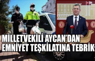Milletvekili Aycan'dan Emniyet Teşkilatına Tebrik