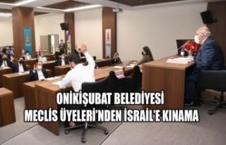Onikişubat Belediyesi Meclis Üyeleri'nden İsrail'in...