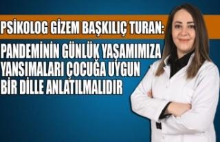 Psikolog Gizem Başkılıç Turan: Pandeminin Günlük...