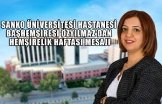 SANKO Üniversitesi Hastanesi Başhemşiresi Özyılmaz'dan...