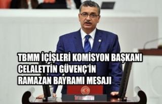 TBMM İçişleri Komisyon Başkanı Güvenç'in...