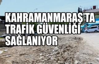 Kahramanmaraş'ta Trafik Güvenliği Sağlanıyor