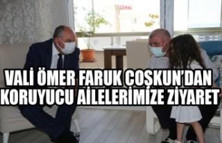 Vali Ömer Faruk Coşkun'dan Koruyucu Ailelerimize...