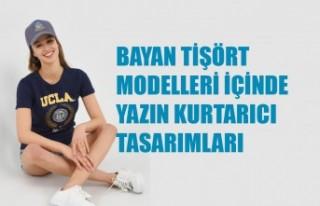 Bayan Tişört Modelleri İçinde Yazın Kurtarıcı...