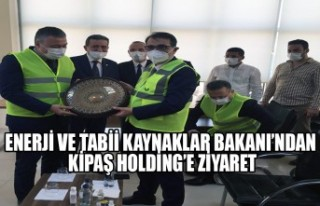 Enerji ve Tabii Kaynaklar Bakanı'ndan Kipaş Holding'e...