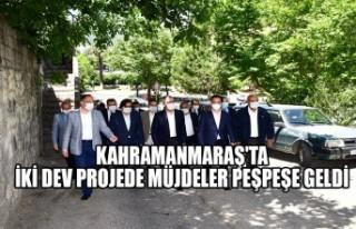 Kahramanmaraş'ta İki Dev Projede Müjdeler...