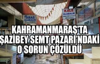 Kahramanmaraş'ta Şazibey Semt Pazarı'ndaki...