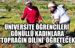 Üniversite Öğrencileri Gönüllü Kadınlara 'Toprağın...