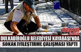 Dulkadiroğlu Belediyesi Kayabaşı'nda Sokak...