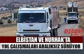 Elbistan ve Nurhak'ta Yol Çalışmaları Aralıksız...