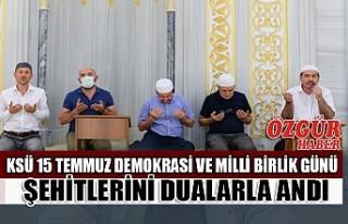 KSÜ 15 Temmuz Demokrasi ve Milli Birlik Günü Şehitlerini...