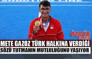 Mete Gazoz Türk Halkına Verdiği Sözü Tutmanın...