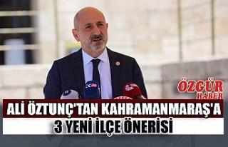 Ali Öztunç'tan Kahramanmaraş'a 3 Yeni...