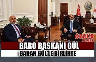 Baro Başkanı Gül Bakan Gül'le Birlikte