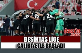 Beşiktaş Lige Galibiyetle Başladı