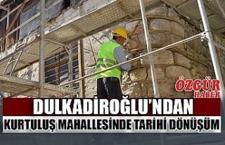 Dulkadiroğlu'ndan Kurtuluş Mahallesinde Tarihi...