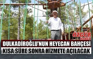 Dulkadiroğlu'nun Heyecan Bahçesi Kısa Süre Sonra...