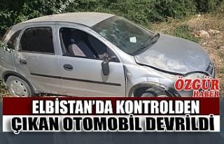 Elbistan'da Kontrolden Çıkan Otomobil Devrildi