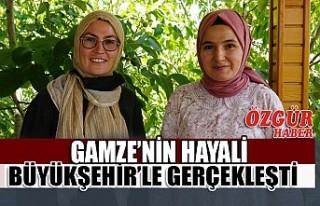 Gamze'nin Hayali Büyükşehir'le Gerçekleşti