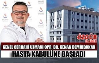 Genel Cerrahi Uzmanı Opr. Dr. Kenan Demirbakan Hasta...