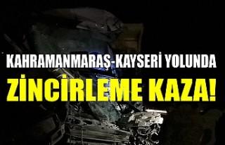 Kahramanmaraş-Kayseri Yolunda Zincirleme Kaza! 1...