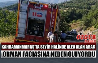 Kahramanmaraş'ta Seyir Halinde Alev Alan Araç...
