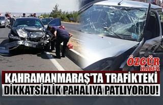Kahramanmaraş'ta Trafikteki Dikkatsizlik Pahalıya...