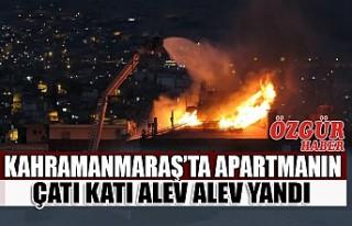 Kahramanmaraş'ta Apartmanın Çatı Katı Alev...