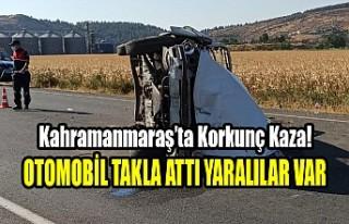 Kahramanmaraş'ta Kaza! Otomobil Takla Attı