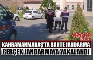 Kahramanmaraş'ta Sahte Jandarma Gerçek Jandarmaya...
