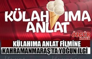 Külahıma Anlat Filmine Kahramanmaraş'ta Yoğun...