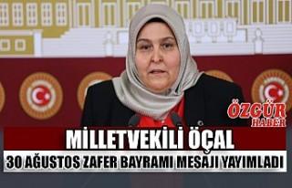 Milletvekili Öçal 30 Ağustos Zafer Bayramı Mesajı...