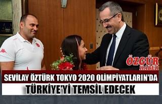 Sevilay Öztürk Tokyo 2020 Olimpiyatların'da...