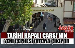 Tarihi Kapalı Çarşı'nın Yeni Cephesi Ortaya...