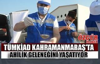 TÜMKİAD Kahramanmaraş'ta Ahilik Geleneğini...