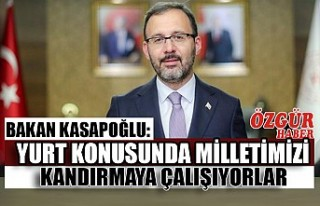 Bakan Kasapoğlu: Yurt Konusunda Milletimizi Kandırmaya...