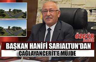 Başkan Hanifi Sarıaltun'dan Çağlayancerit'e...