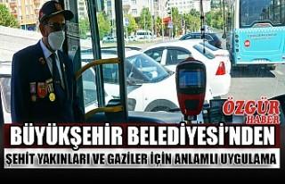 Büyükşehir Belediyesi'nden Şehit Yakınları...
