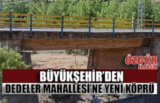 Büyükşehir'den Dedeler Mahallesi'ne Yeni Köprü