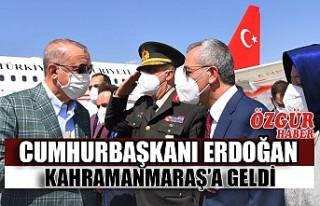 Cumhurbaşkanı Erdoğan Kahramanmaraş'a Geldi