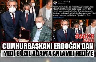 Cumhurbaşkanı Erdoğan'dan Yedi Güzel Adam'a...